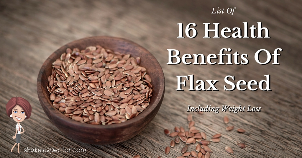 Use Flax Seed For 16 Health Benefits Including Weight Loss Nutri