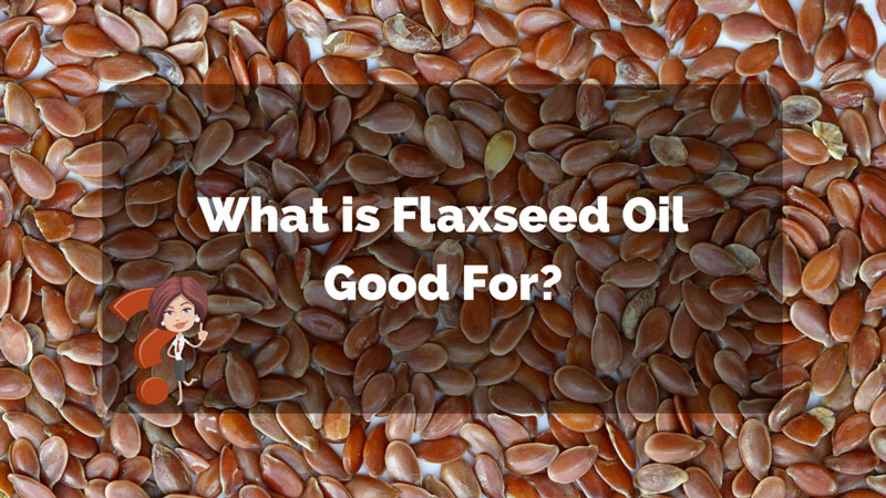 Flaxseed Oil Health Benefits