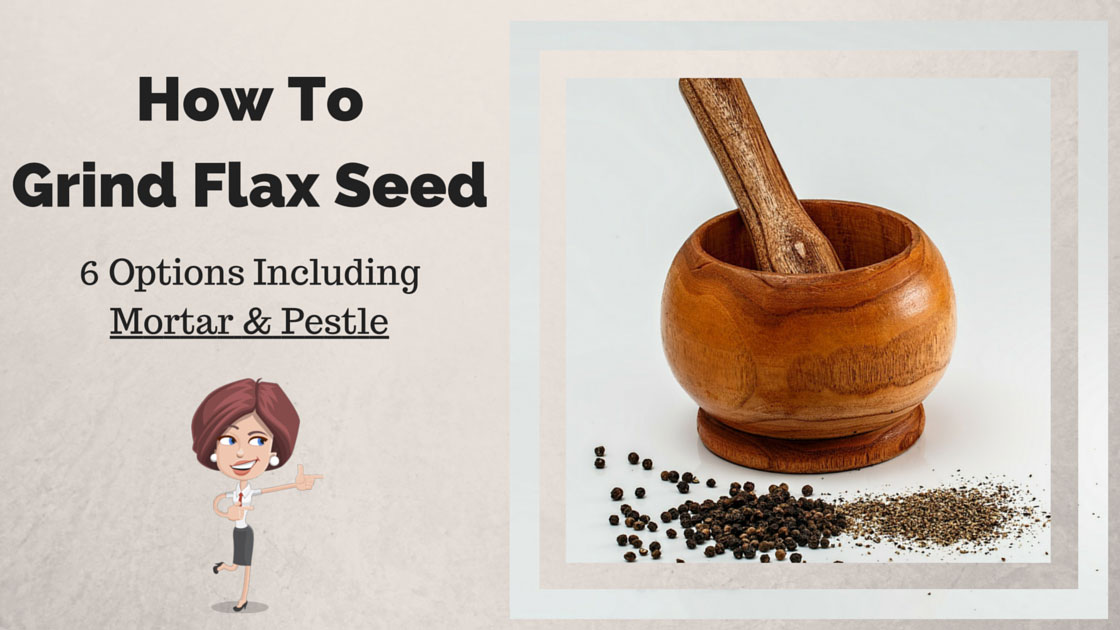 How To Grind Flax Seed