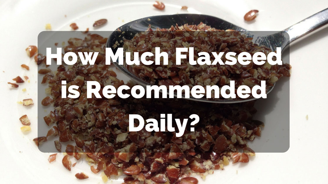 Flaxseed Daily Dosage