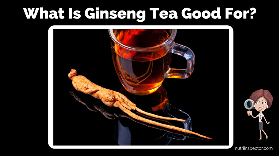What Is Ginseng Tea Good For