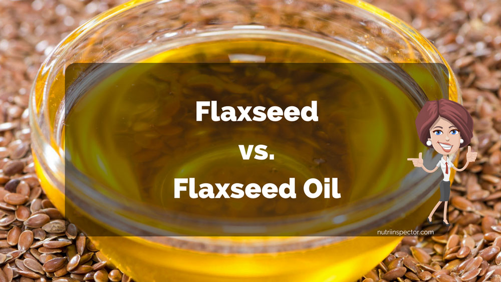 Flax Seed Vs Flaxseed Oil
