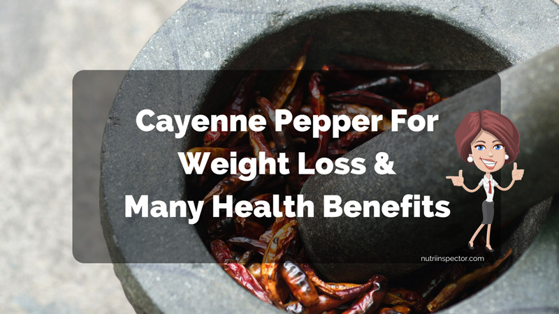 Cayenne Pepper For Weight Loss And Health Benefits