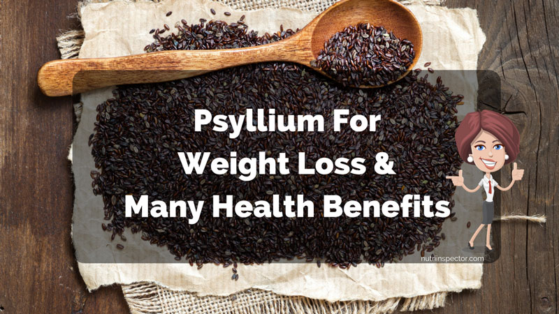 Psyllium For Weight Loss And Many Health Benefits